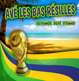 DJ PUNOS FEAT TITINHO – AVE LES BAS RÉSILLES (CD)