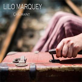 LILO MARQUEY – CA CRAINT