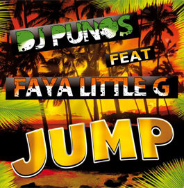 DJ PUNOS FEAT FAYA LITTLE G – JUMP
