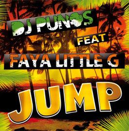 DJ PUNOS FEAT FAYA LITTLE G – JUMP
