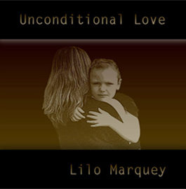 LILO MARQUEY – UNCONDITIONAL LOVE (CD)